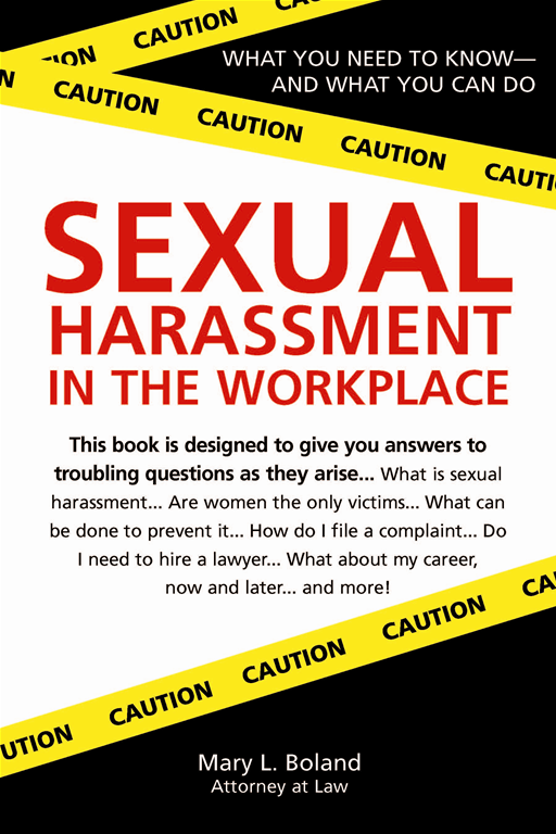 Sexual Harassment in the Workplace By: Mary L Boland