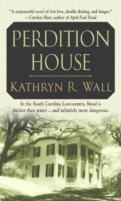 Perdition House By: Kathryn R. Wall