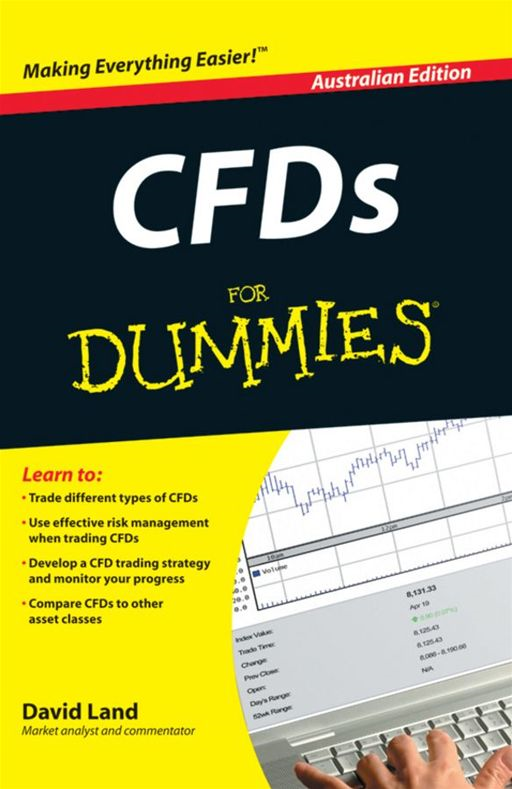 CFDs For Dummies, Australian Edition By: David Land