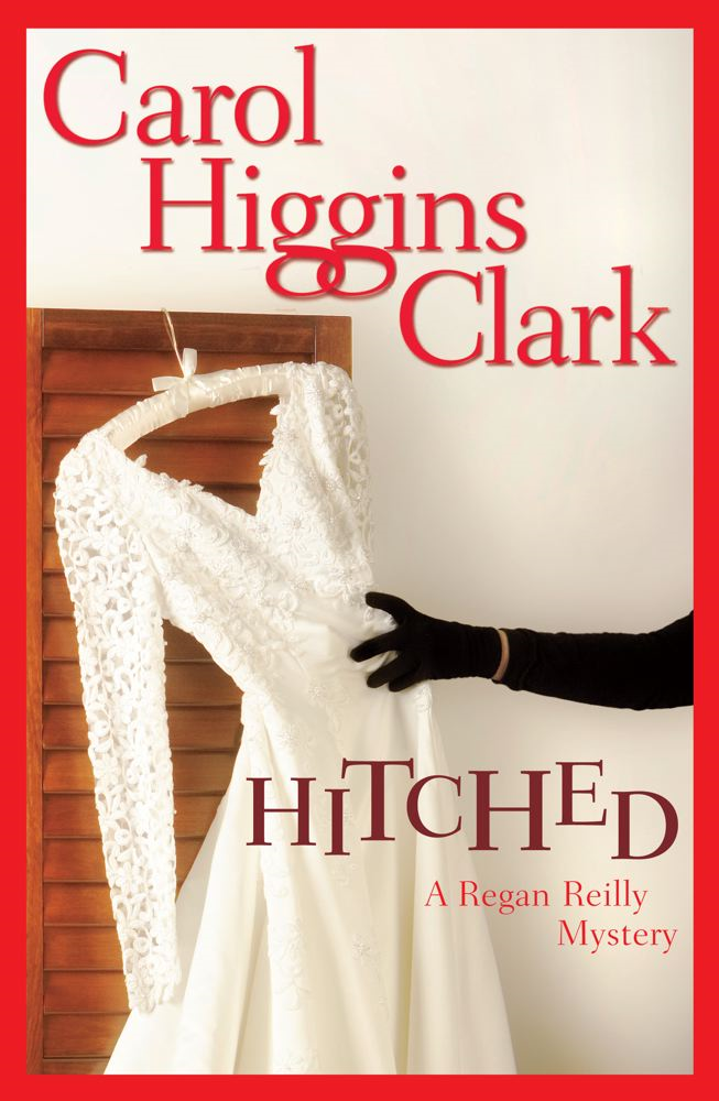 Hitched By: Carol Higgins Clark