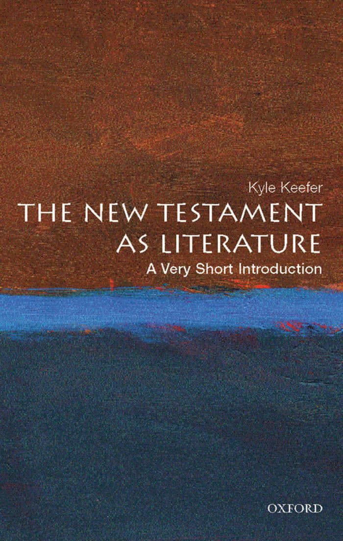 The New Testament as Literature:A Very Short Introduction  By: Kyle Keefer