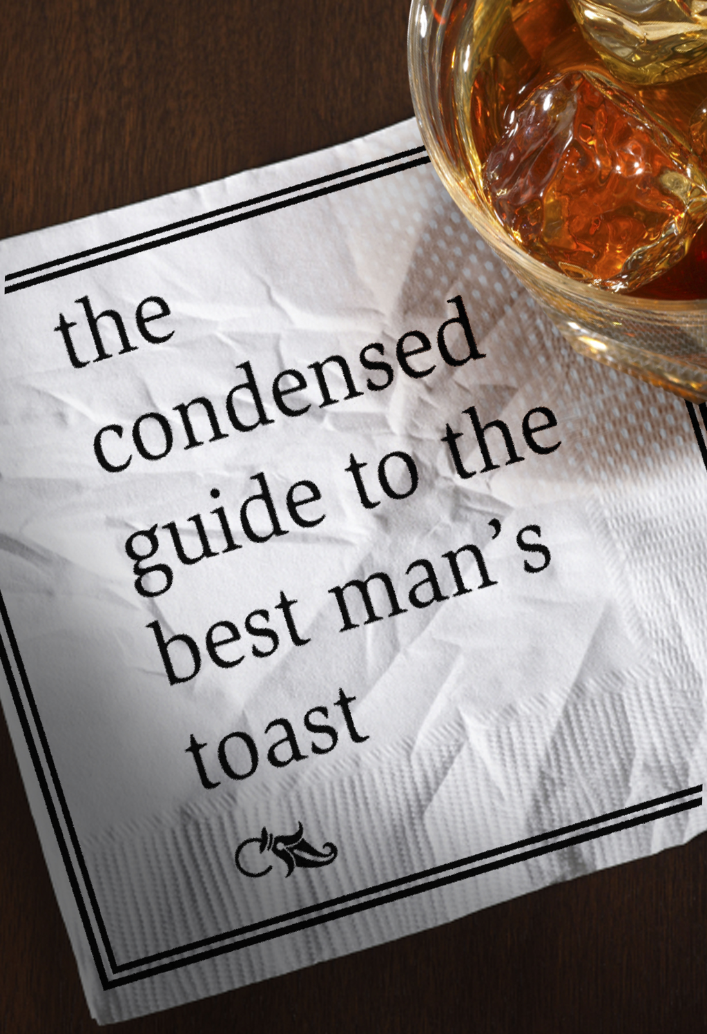The Condensed Guide to the Best Man's Toast By: Abram Shalom Himelstein,G. K. Darby