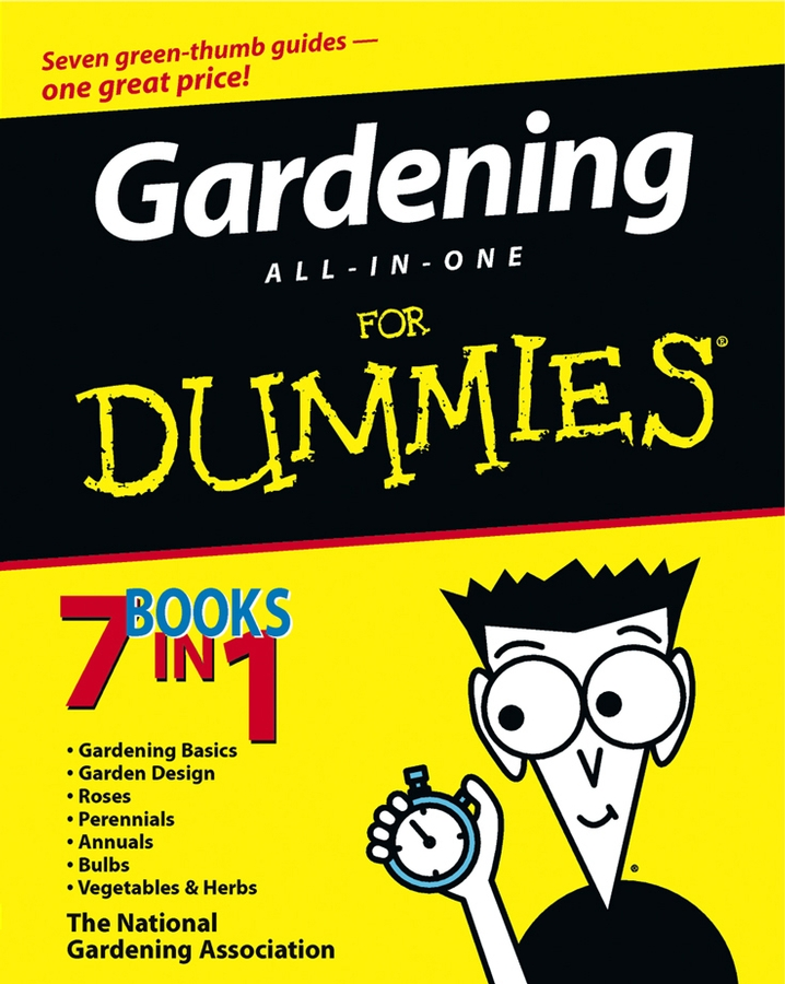 Gardening All-in-One For Dummies By: Ann Whitman,Bill Marken,Bob Beckstrom,Charlie Nardozzi,Judy Glattstein,Karan Davis Cutler,Kathleen Fisher,Lance Walheim,Marcia Tatroe,Mike MacCaskey,Phillip Giroux,Sally Roth,The National Gardening Association