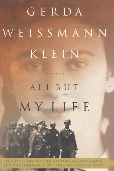 All But My Life By: Gerda Weissmann Klein
