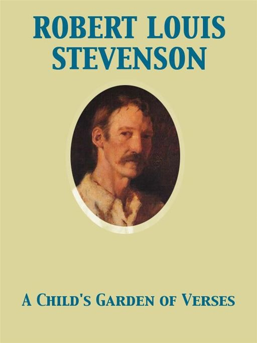 A Child's Garden of Verses By: Maria Louise Kirk,Robert Louis Stevenson