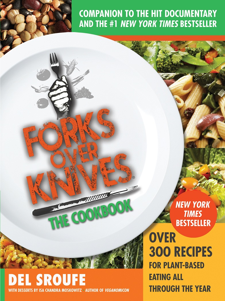 Forks Over Knives—The Cookbook