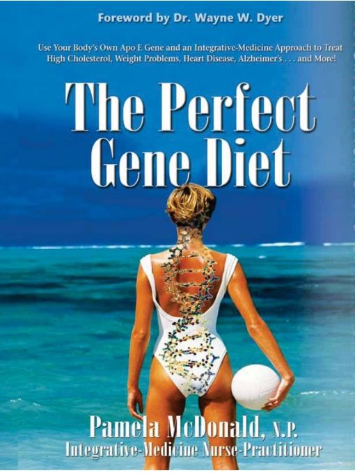 The Perfect Gene Diet By: Pamela McDonald