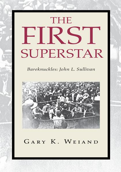 The First Superstar By: Gary K. Weiand
