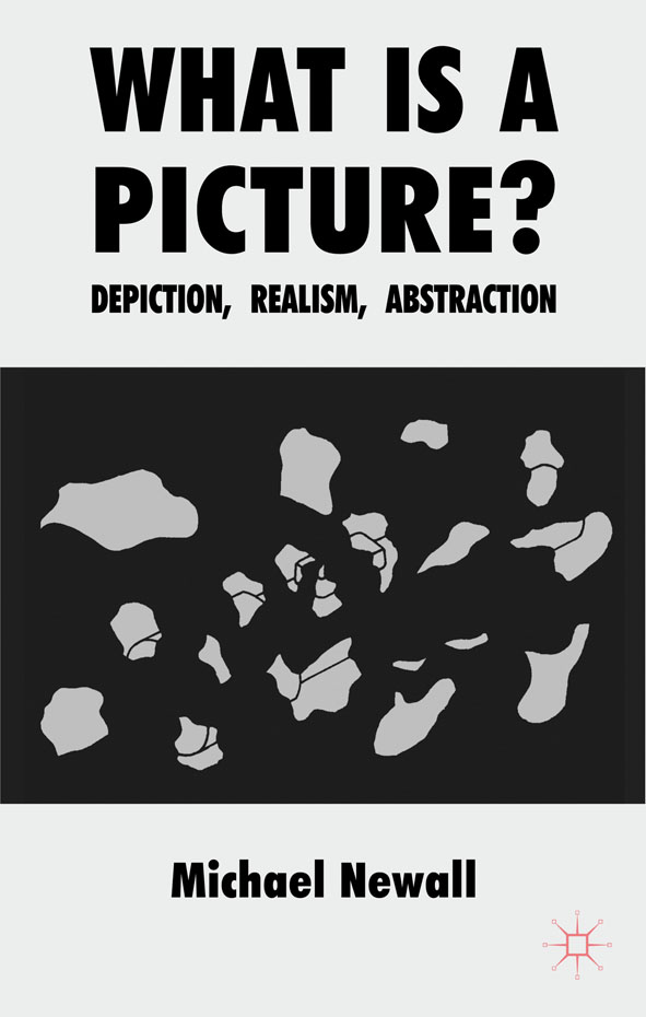 What is a Picture? Depiction,  Realism,  Abstraction