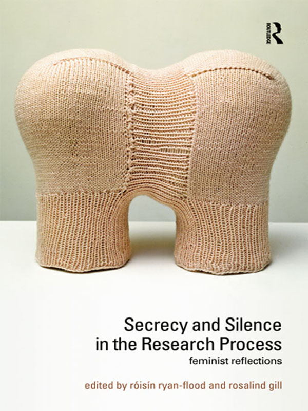 Secrecy and Silence in the Research Process Feminist Reflections