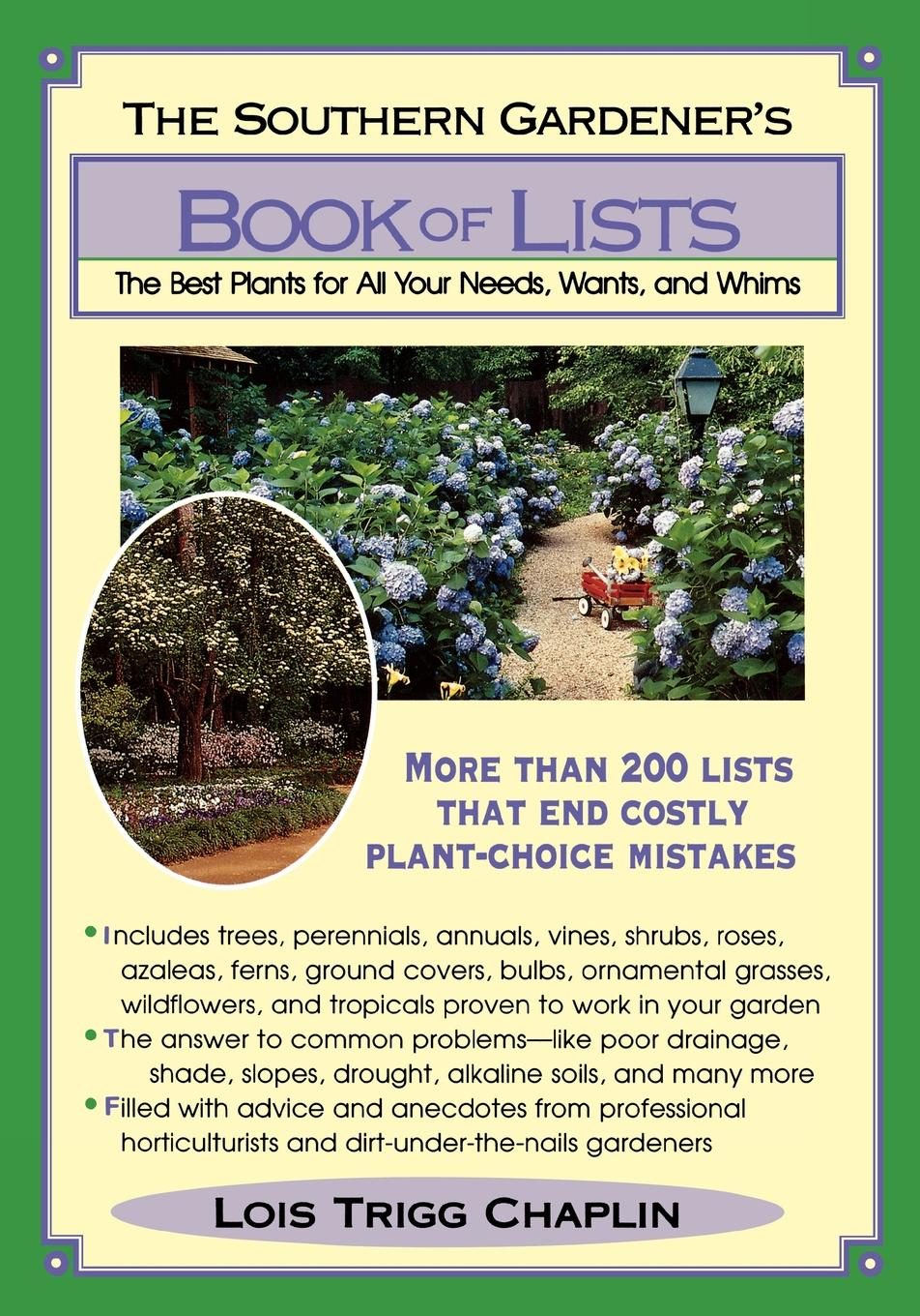 The Southern Gardener's Book Of Lists By: Lois Trigg Chaplin