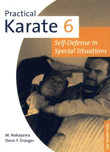 Practical Karate 6: Self-Defense in Special Situations