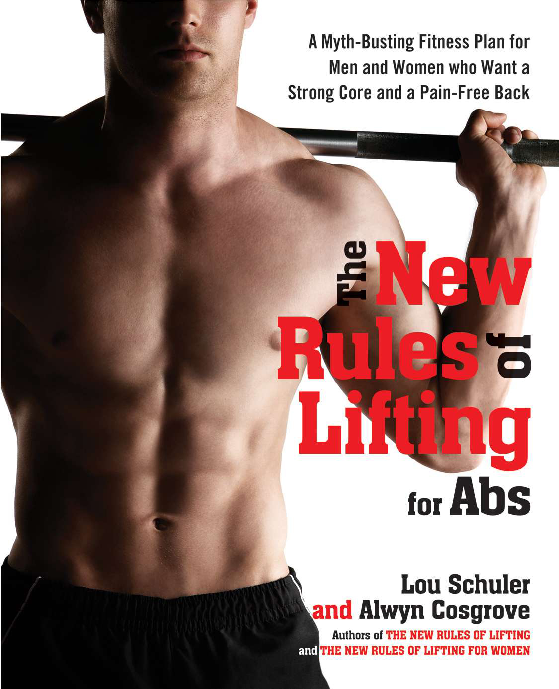 The New Rules of Lifting for Abs By: Alwyn Cosgrove,Lou Schuler