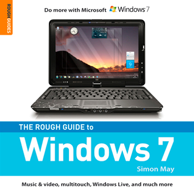 The Rough Guide to Windows 7 By: Simon May