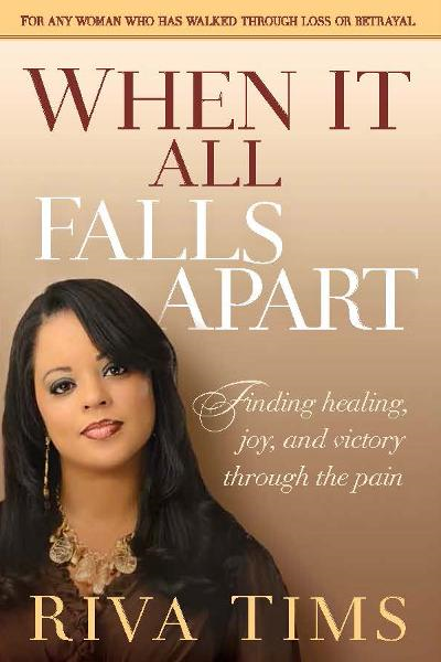 When It All Falls Apart By: Riva Tims