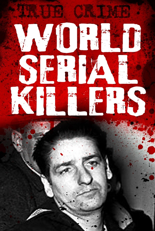 World Serial Killers