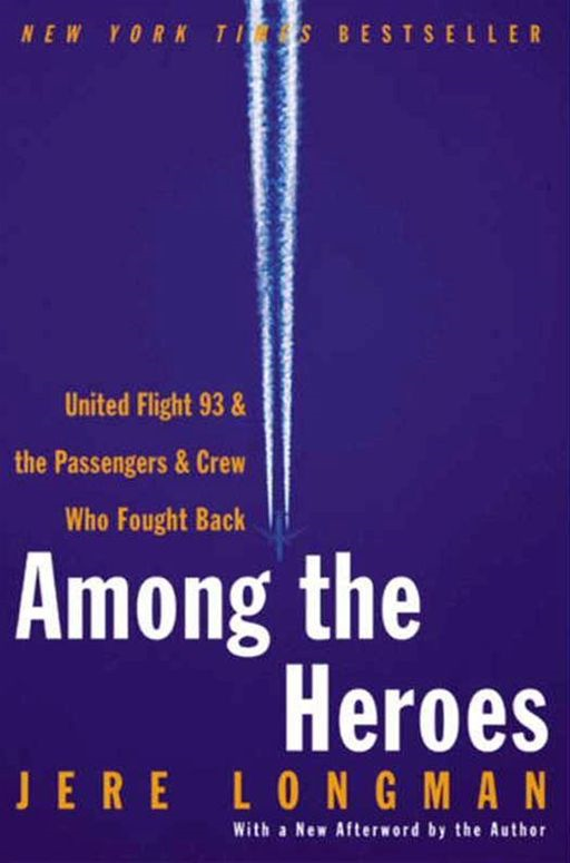 Among the Heroes By: Jere Longman