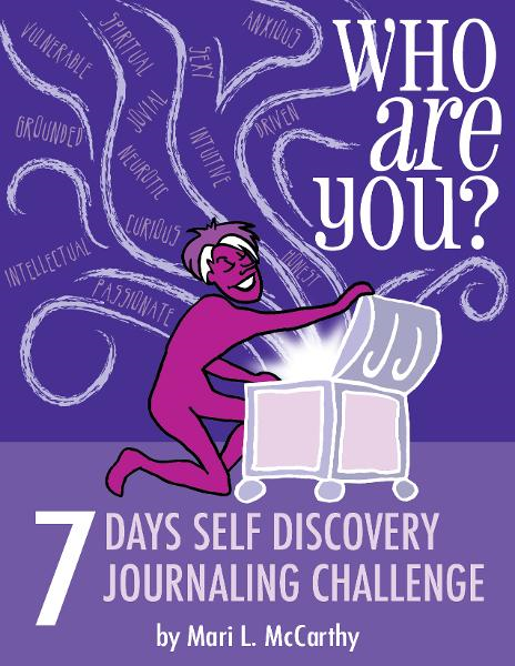 Who Are You?: 7 Days Self Discovery Journaling Challenge By: Mari L. McCarthy