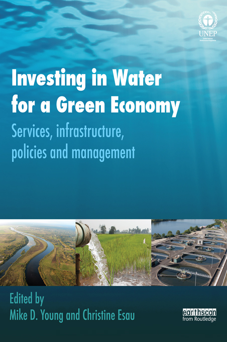 Investing in Water for a Green Economy Services,  Infrastructure,  Policies and Management