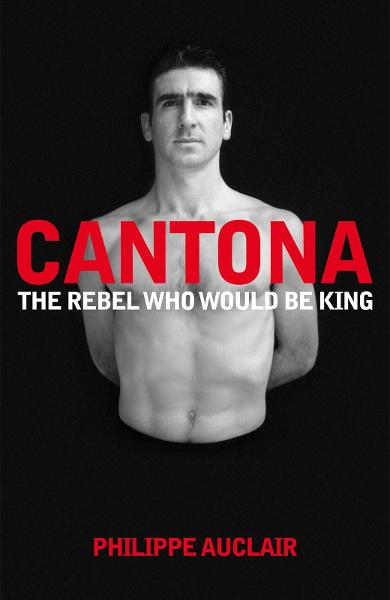 Cantona By: Philippe Auclair
