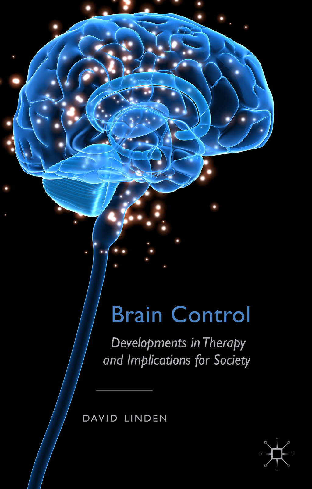 Brain Control Developments in Therapy and Implications for Society