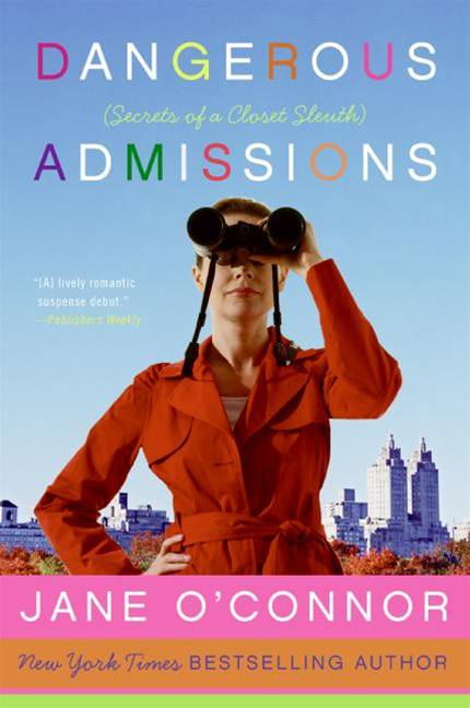 Dangerous Admissions By: Jane O'Connor