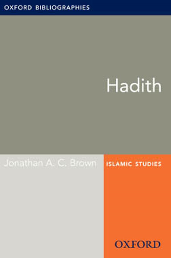 Hadith: Oxford Bibliographies Online Research Guide