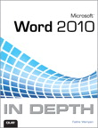 Microsoft Word 2010 In Depth By: Faithe Wempen