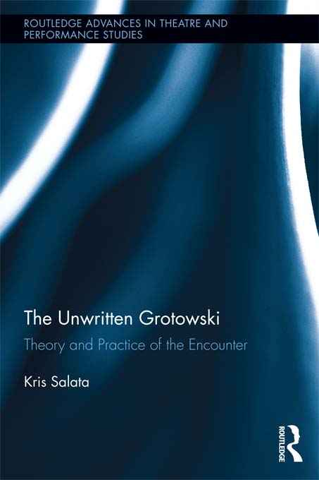 The Unwritten Grotowski Theory and Practice of the Encounter