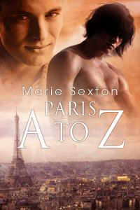 Paris A to Z By: Marie Sexton