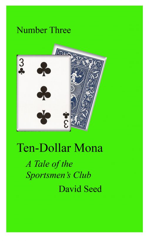 Ten-Dollar Mona: a tale of the Sportsmen's Club