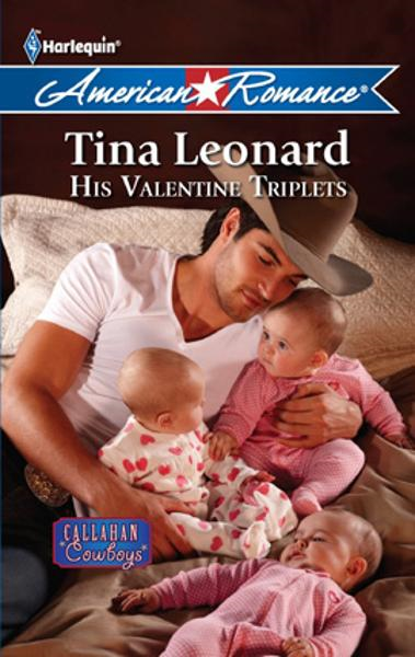 His Valentine Triplets By: Tina Leonard