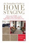 The Australian Guide to Home Staging By: Katrina Maes