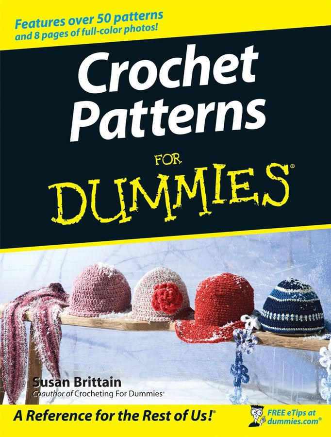 Crochet Patterns For Dummies By: Susan Brittain