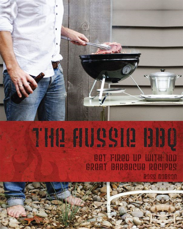 The Aussie BBQ By: Ross Dobson
