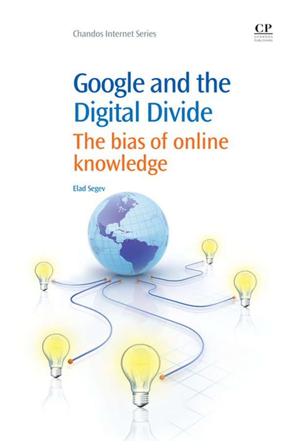 Google and the Digital Divide The Bias Of Online Knowledge