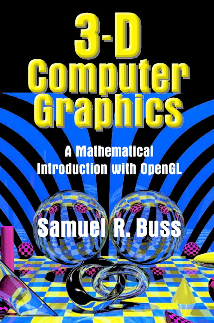 3D Computer Graphics A Mathematical Introduction with OpenGL
