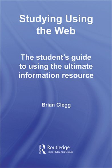Studying Using the Web The Student's Guide to Using the Ultimate Information Resource