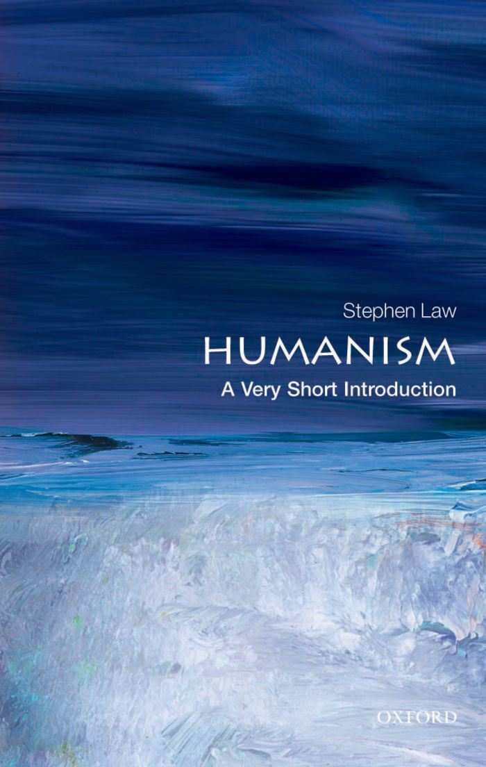 Humanism: A Very Short Introduction By: Stephen Law