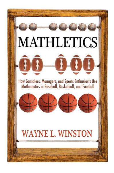 Mathletics By: Wayne L. Winston