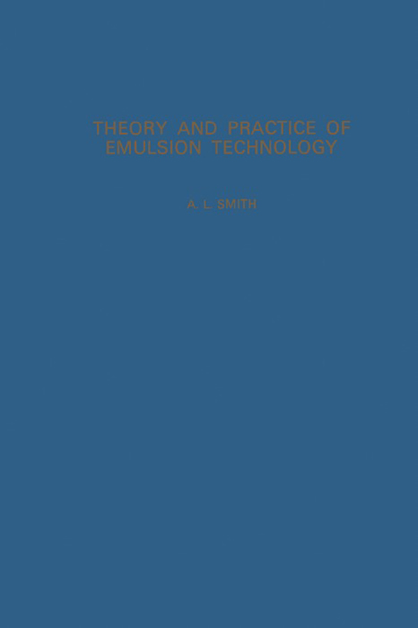 Theory and Practice of Emulsion Technology