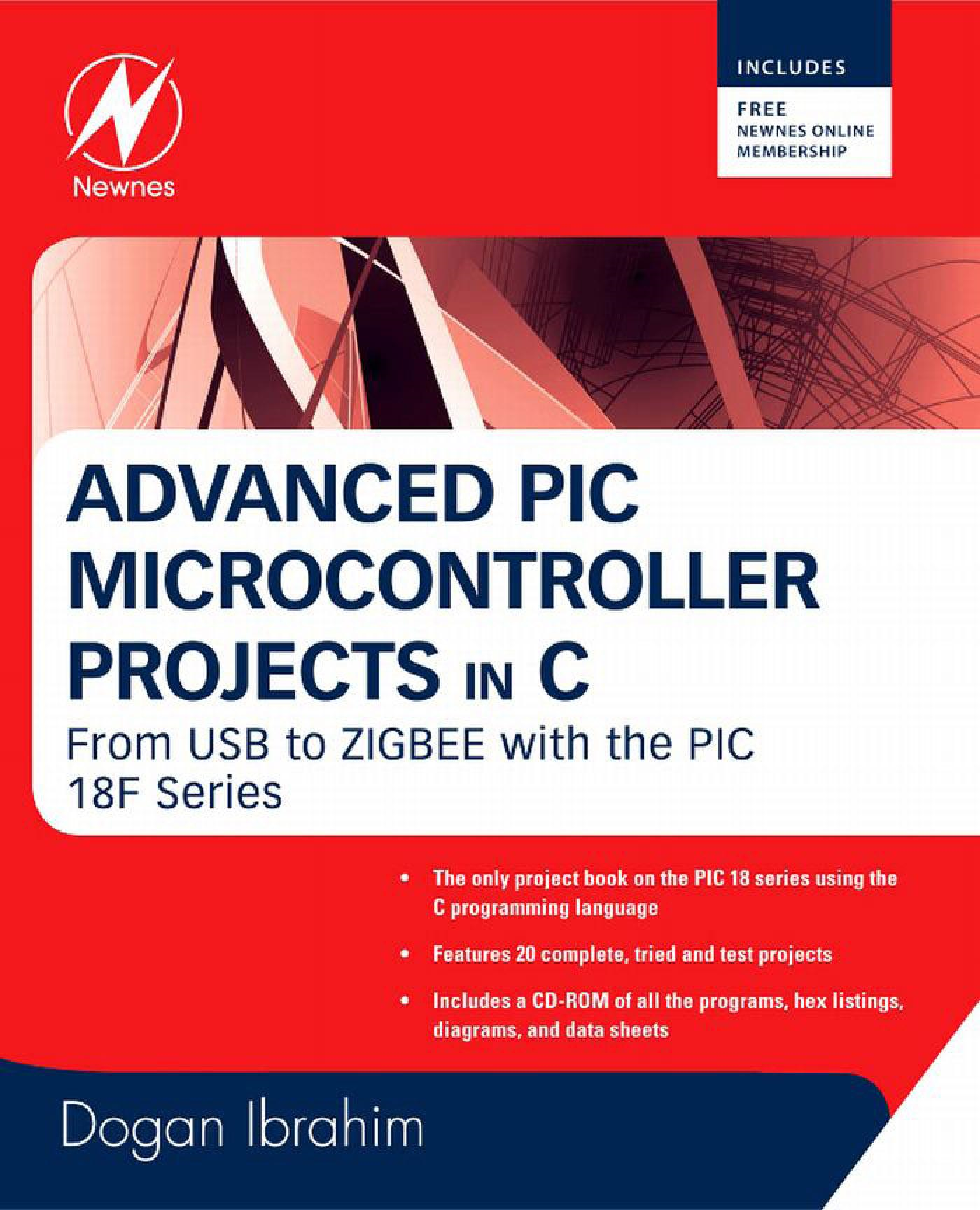 Advanced PIC Microcontroller Projects in C: From USB to RTOS with the PIC 18F Series By: Ibrahim, Dogan