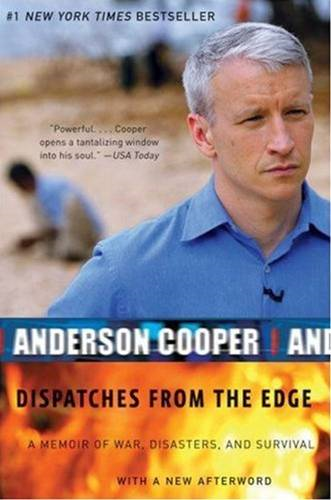 Dispatches from the Edge By: Anderson Cooper