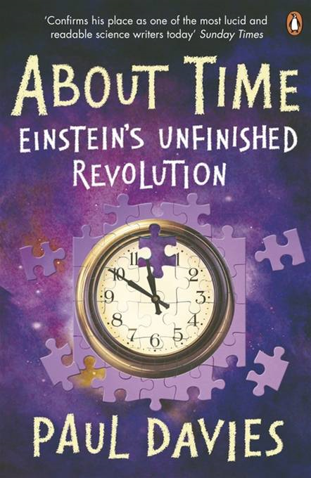 About Time Einstein's Unfinished Revolution