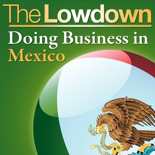 The Lowdown: Doing Business in Mexico