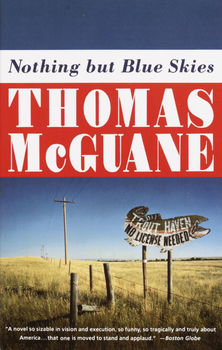 Nothing but Blue Skies By: Thomas McGuane
