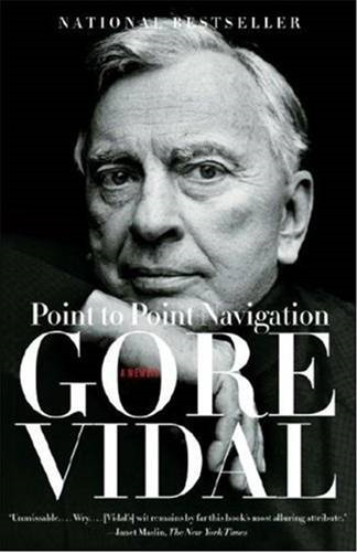 Point to Point Navigation By: Gore Vidal