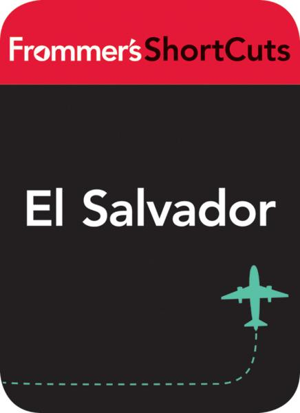 El Salvador By: Frommer's ShortCuts
