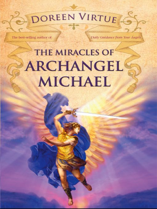 The Miracles Of Archangel Michael By: Doreen Virtue