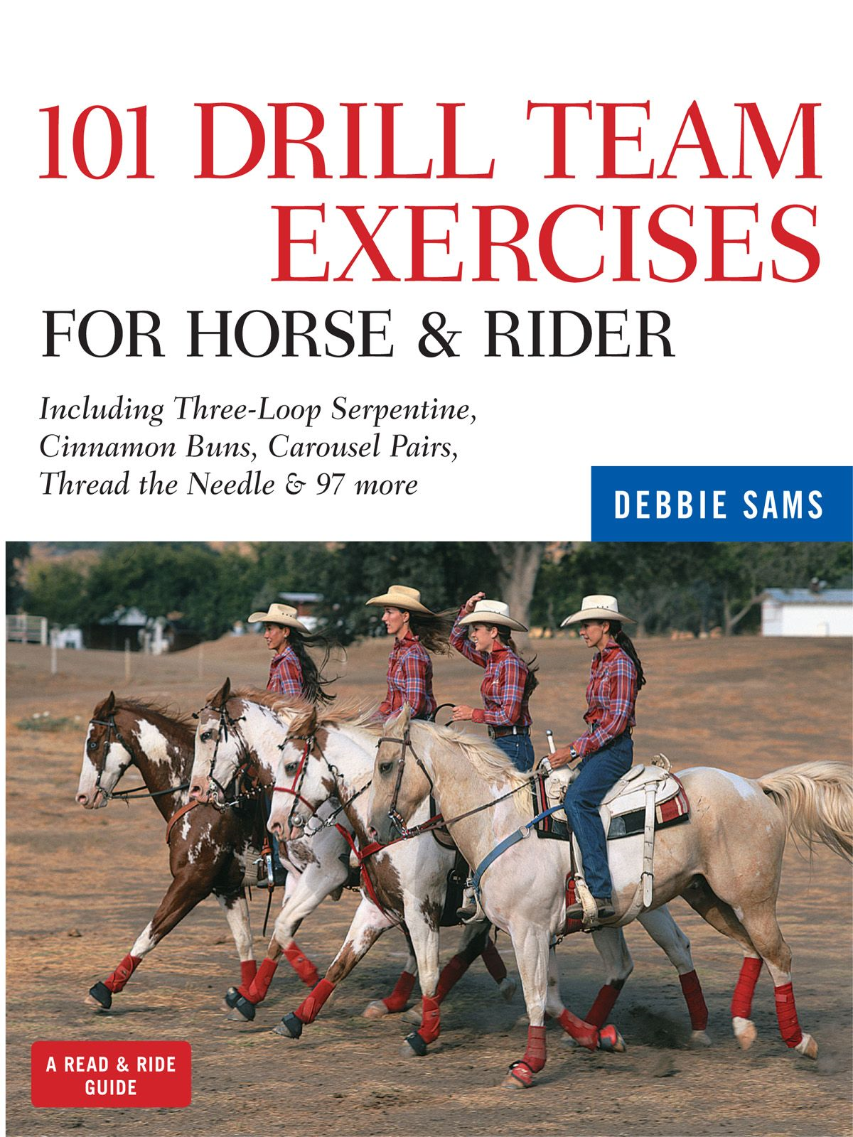 101 Drill Team Exercises for Horse & Rider By: Debbie Kay Sams